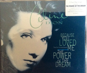 BECAUSE YOU LOVED ME POWER OF THE DREAM-CELINE DION.jpg